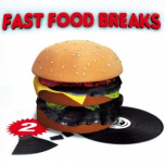 Fast Food Breaks 2  ! battle LP !