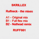 Skrillex Ruffneck - The Mixes