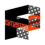 Futurism Aint Shit To Me Part 2  2xLP