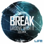 Life 007 - Groove With It / Soldier
