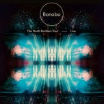 Bonobo The North Borders Tour Live  2xLP