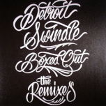 Detroit Swindle - Boxed Out (The Remixes)