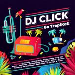 No Fridge 22 - DJ Click Go Tropikal