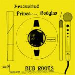 Prince Douglas Dub Roots