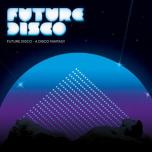 Future Disco 11 - A Disco Fantasy