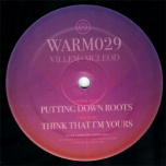 Warm 29 - Puttin Down Roots / Think That Im Yours
