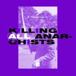 Oaks 10 - Killing All Anarchists