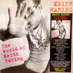 The World Of Keith Haring (Influences + Connections)  3xLP