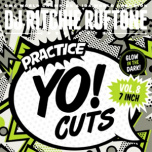 Practice Yo! Cuts 8  ! battle glow in the dark 7inch !