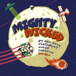 Mighty Wicked  ! battle 7inch !