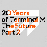 Terminal M 185 - 20 Years Of Terminal M The Future Part 2