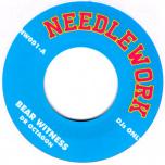 Needlework 001 - Bear Witness / Handsome Boy