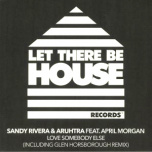 Let There Be House 100 - Love Somebody Else