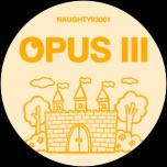 Opus III / Kingz Of The Castle