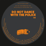Do Not Dance With The Police 02