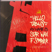 Hello Tablist My Name Is Starwax 7 Sampler  ! Battle 7inch !
