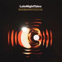 BadBadNotGood Late Night Tales  2xLP
