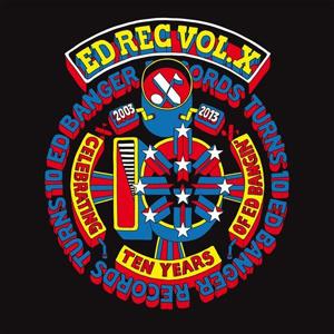 ED REC Vol X - Ed Banger 10 Years 2xLP + CD & poster