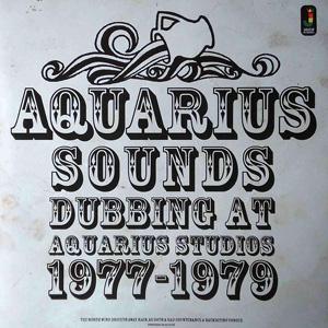 Aquarius Sounds (Dubbing At Aquarius Studios 1977-1979)  LP
