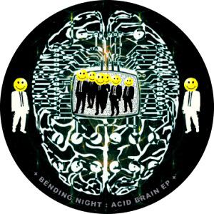 Acid Night Bending Night : Acid Brain EP