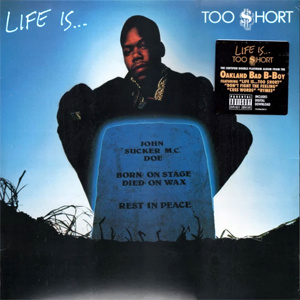 Life Is...Too $hort  LP